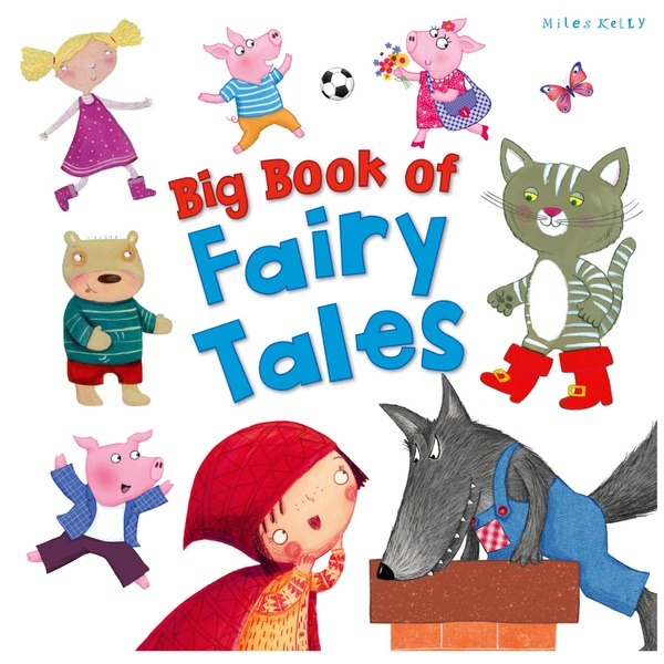 Miles Kelly Big Book of Fairy Tales