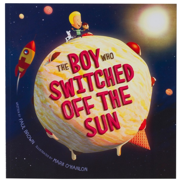 The Boy Who Switched Off The Sun Book