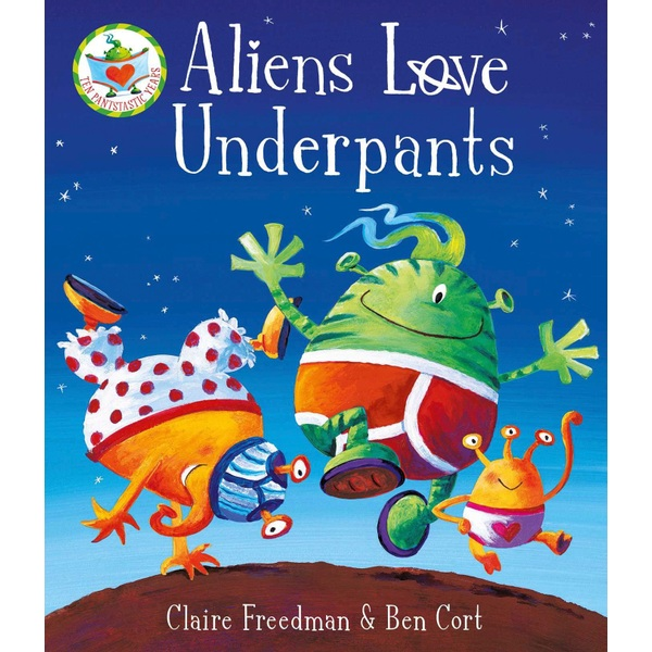 Aliens Love Underpants PB Book By Claire Freedman