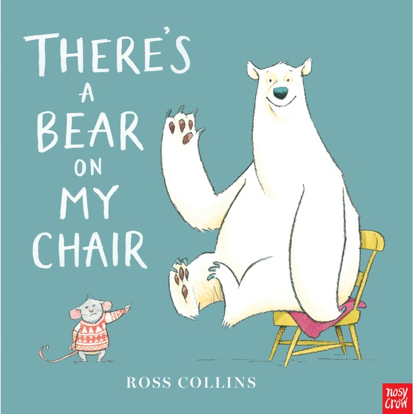 There's a Bear on My Chair PB Book By Ross Collins