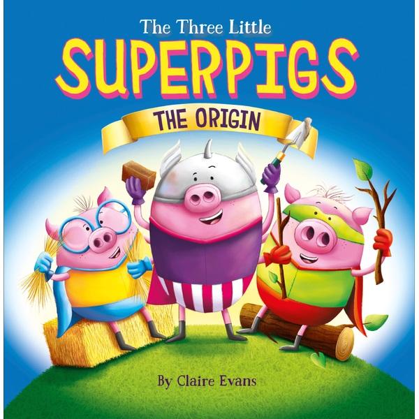 The Three Little Superpigs The Origin