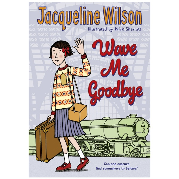 Wave Me Goodbye Book by Jacquline Wilson