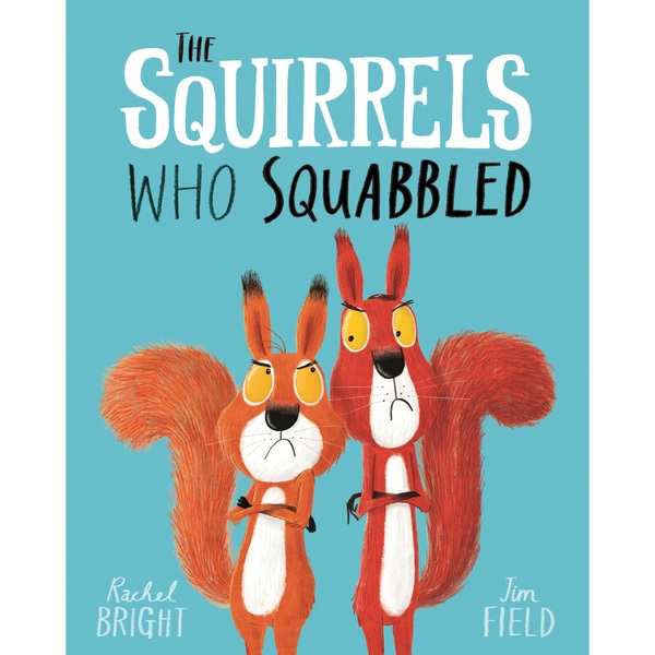 The Squirrels Who Squabbled PB Book by Rachel Bright