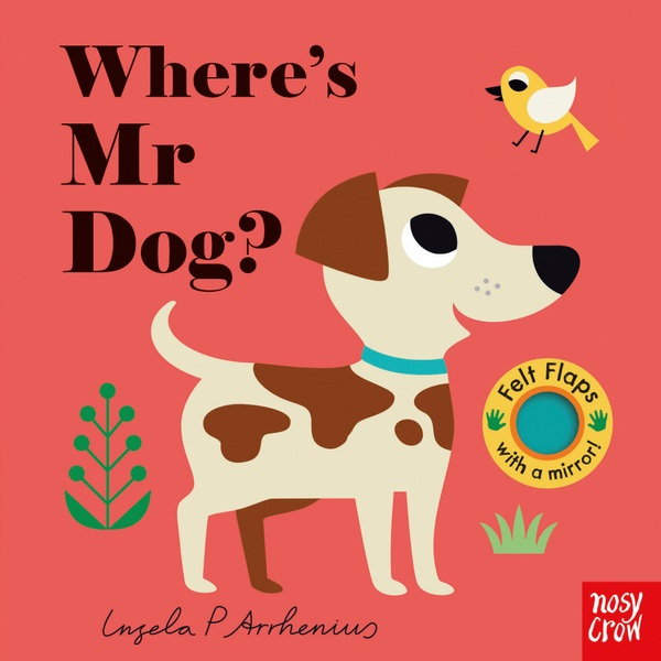 Felt Flaps: Where's Mr Dog? Board Book