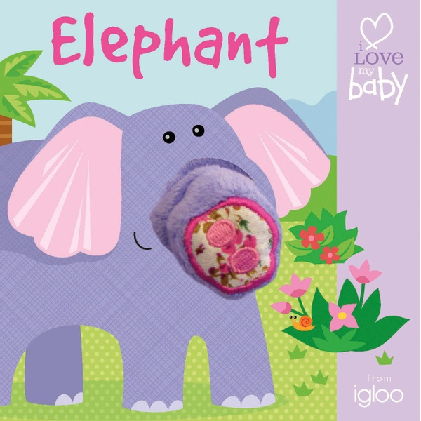 i Love my baby Finger Puppet Fun: Elephant Book