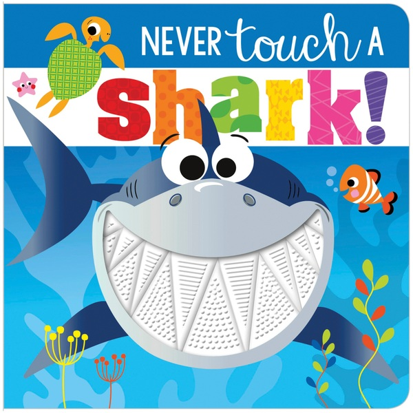 Never Touch a Shark! Touch and Feel Book