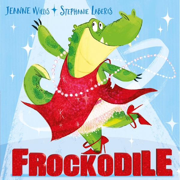Frockodile Paperback Book by Jeanne Willis and Stephanie Laberis