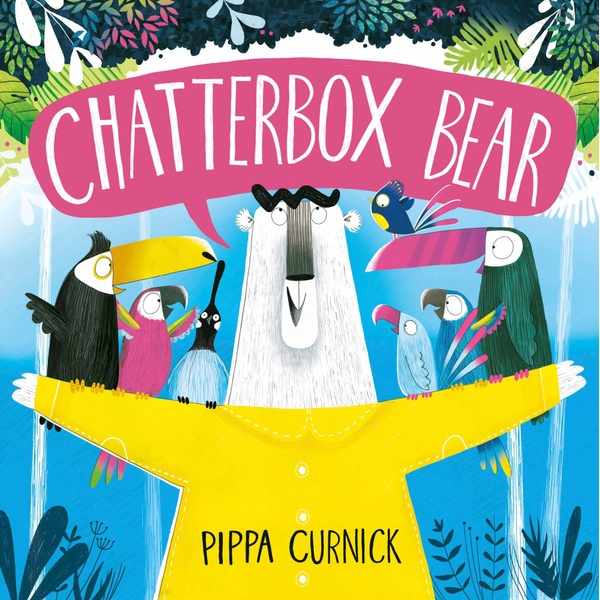 Chatterbox Bear Paperback book by Pippa Curnick