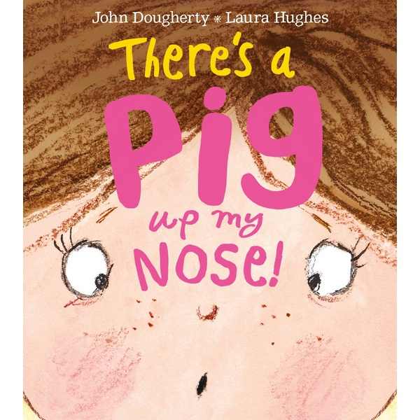 There's a Pig up my Nose!  PB Book by John Dougherty