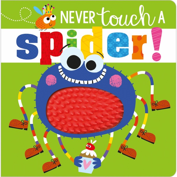 Never Touch a Spider! Touch and Feel Book