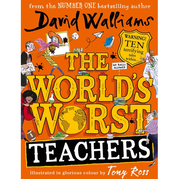 The Wold's Worst Teachers Book by David Walliams Illustrated by Tony Ross