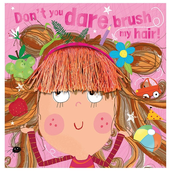 Don't You Dare Brush My Hair! Story Book
