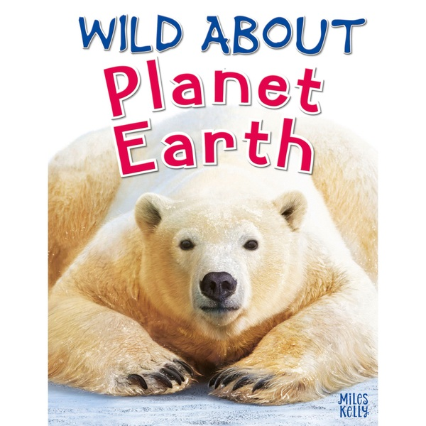 Wild About Planet Earth HB Book