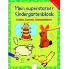 Mein superstarker Kindergartenblock: Malen, Suchen, Konzentrieren